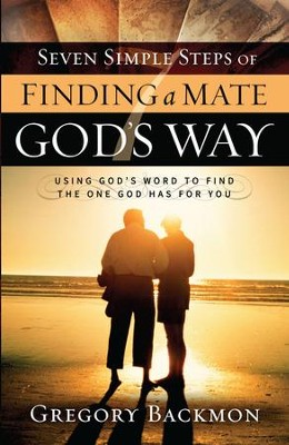 Seven Simple Steps of Finding a Mate God's Way - eBook  -     By: Gregory Backmon
