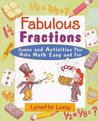 Fabulous Fractions: Games and Activities that Make Math Easy and Fun  -     By: Lynette Long