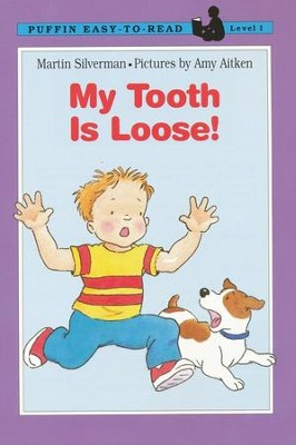 My Tooth Is Loose!  -     By: Martin Silverman