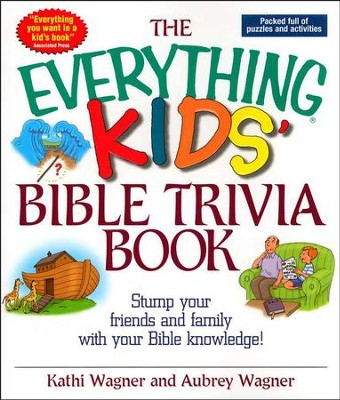 The Everything Kids' Bible Trivia Book              -     By: Kathi Wagner, Aubrey Wagner