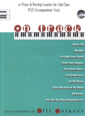 On Track: 10 Praise & Worship Favorites for Solo Piano Plus Accompaniment Track  -