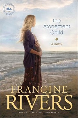 The Atonement Child  -     By: Francine Rivers