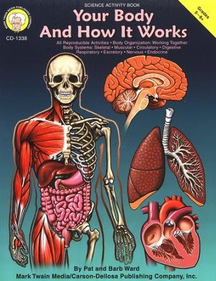 Your Body and How It Works--Grades 5 and Up   -     By: Pat Ward, Barb Ward