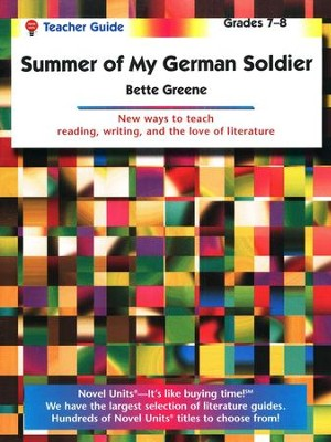 The Summer of My German Soldier, Novel Units Teacher's Guide, 7-8    -     By: Bette Greene