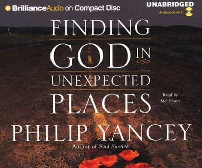 Finding God in Unexpected Places                            - Unabridged Audiobook on CD          -     By: Philip Yancey