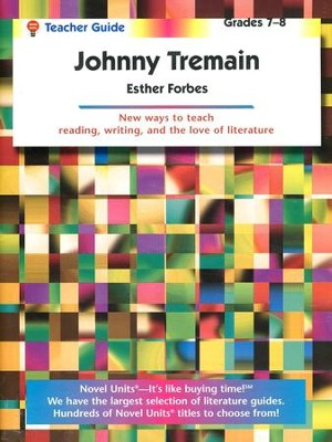 Johnny Tremain, Novel Units Teacher's Guide, Grades 7-8   -     By: Esther Forbes