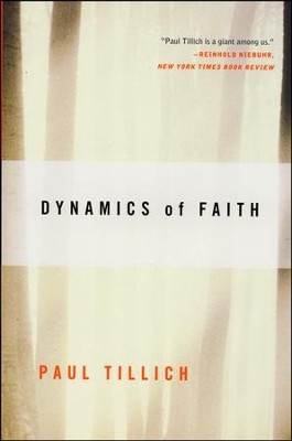 Dynamics of Faith   -     By: Paul Tillich