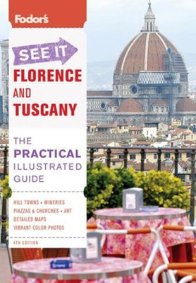 Fodor's See It Florence and Tuscany, 4th Edition  -