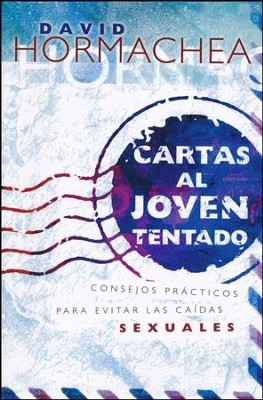 Cartas al Joven Tentado  (Letters to My Tempted Friend)  -     By: David Hormachea