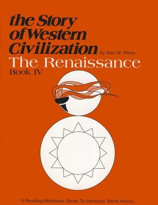 The Story Of Western Civilization, Book 4: The Renaissance   -     By: Alan W. Riese, Herbert J. LaSalle