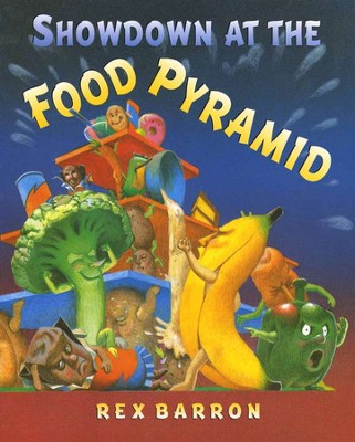 Showdown at the Food Pyramid  -     By: Rex Barron     Illustrated By: Rex Barron