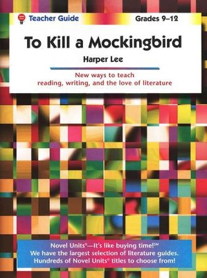 To Kill a Mockingbird, Novel Units Teacher's Guide, Grades 9-12   -     By: Harper Lee