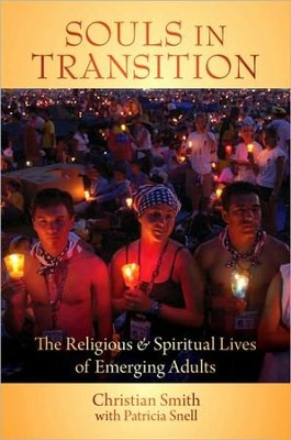 Souls in Transition: The Religious and Spiritual Lives of Emerging Adults  -     By: Christian Smith, Patricia Snell