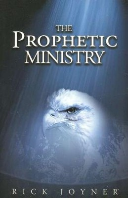 The Prophetic Ministry  -     By: Rick Joyner
