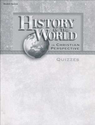 History of the World in Christian Perspective Quizzes   -