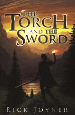 The Torch and the Sword  -     By: Rick Joyner