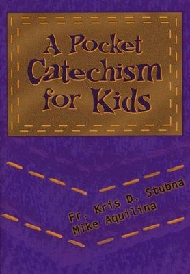 A Pocket Catechism for Kids  -     By: Kris Stubna, Mike Aquilina