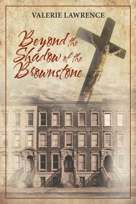 Beyond the Shadow of the Brownstone  -     By: Valerie Lawrence