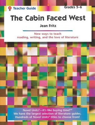The Cabin Faced West, Novel Units Teacher's Guide, Grades 5-6   -     By: Jean Fritz