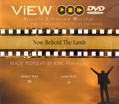 Now Behold The Lamb, Accompaniment DVD   -     By: Kirk Franklin