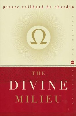 The Divine Milieu   -     By: Pierre de Chardin
