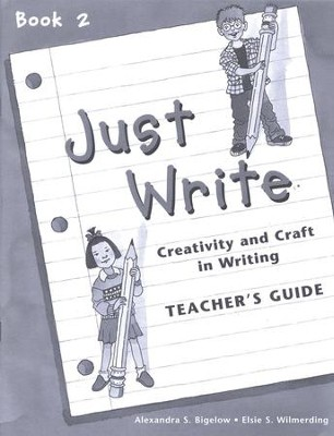 Just Write Book 2, Teacher's Guide   -     By: Elsie S Wilmerding, Alexandra S. Bigelow