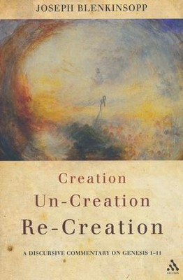 Creation, Un-Creation, Re-Creation  -     By: Joseph Blenkinsopp