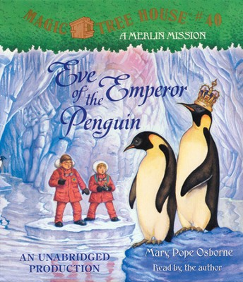Magic Tree House #40: Eve Of Emperor Penguin Unabridged Audiobook on CD  -     By: Mary Pope Osborne