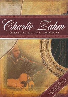 Charlie Zahm: An Evening of Classic Melodies DVD   -