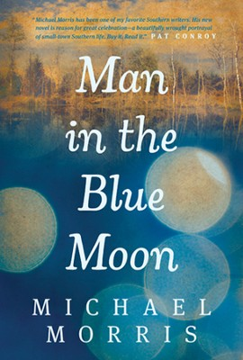 Man in the Blue Moon, Hardcover  -     By: Michael Morris