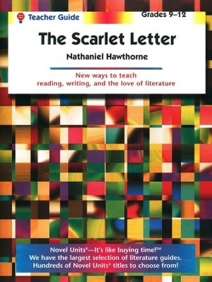 The Scarlet Letter, Novel Units Teacher's Guide, Grades 9-12   -     By: Nathaniel Hawthorne
