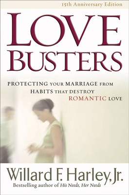 Love Busters: Protecting Your Marriage from Habits That Destroy Romantic Love / Revised - eBook  -     By: Willard F. Harley Jr.