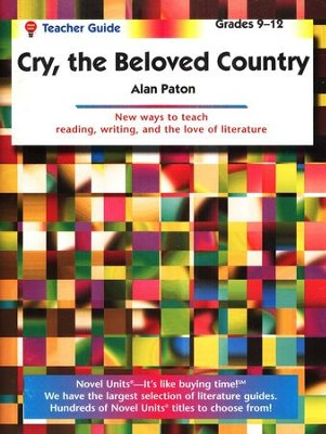 Cry, The Beloved Country, Novel Units Teacher's Guide, Grades 9-12   -     By: Alan Paton