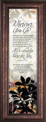 Wherever You Go; There for You, Framed        -