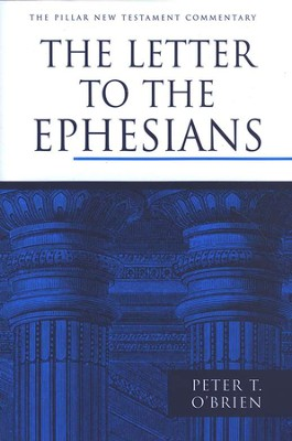 The Letter to the Ephesians: Pillar New Testament Commentary [PNTC]  -     By: Peter O'Brien