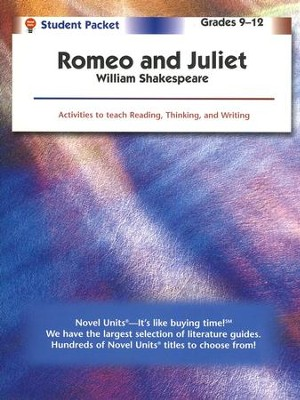 Romeo and Juliet, Novel Units Student Packet, Grades 9-12   -     By: William Shakespeare