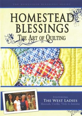 Homestead Blessings: The Art of Quilting DVD   -