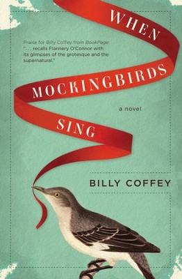 When Mockingbirds Sing - eBook  -     By: Billy Coffey