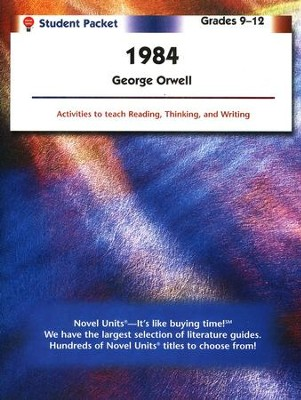 1984, Novel Units Student Packet, Grades 9-12   -     By: George Orwell