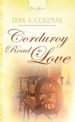 Corduroy Road To Love - eBook  -     By: Lynn A. Coleman