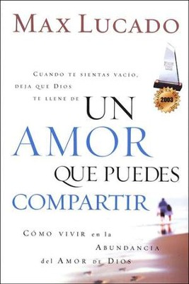 Un Amor que Puedes Compartir  (A Love Worth Giving)  -     By: Max Lucado