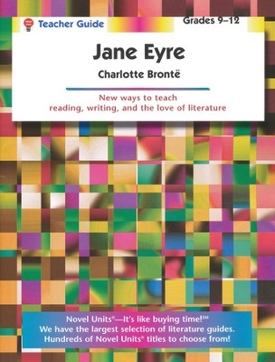 Jane Eyre, Novel Units Student Packet, Grades 9-12   -     By: Charlotte Bronte