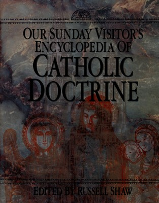 Encyclopedia of Catholic Doctrine                -     By: Russell Shaw
