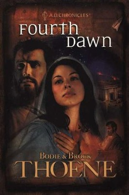 Fourth Dawn, A.D. Chronicles #4   -     By: Bodie Thoene, Brock Thoene