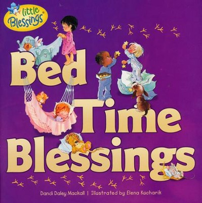 Bed Time Blessings, Softcover  -     By: Dandi Daley Mackall, Elena Kucharik