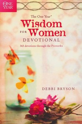 The One Year Wisdom for Women Devotional: 365 Devotions through the Proverbs  -     By: Debbi Bryson, Lee Strobel