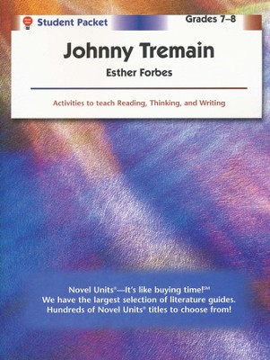 Johnny Tremain, Novel Units Student Packet, Grades 7-8   -     By: Esther Forbes