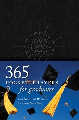365 Pocket Prayers for Graduates: Guidance and Wisdom for Each New Day  -     By: Ron Beers