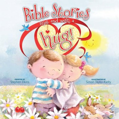 Bible Stories that End with a Hug!   -     By: Stephen Elkins