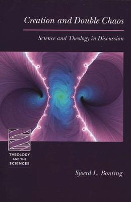 Creation and Double Chaos: Science and Theology in Discussion    -     By: Sjoerd L. Bonting